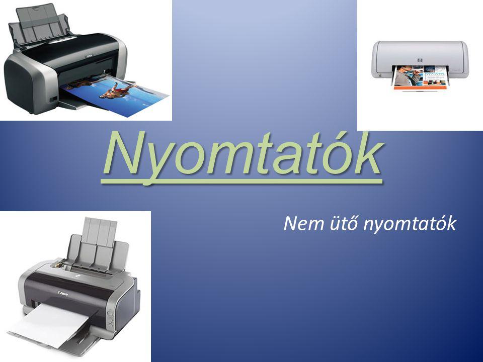 Általános tulajdonságok o Párhuzamos nyomtatóport, USB o DPI: dot per inch (inch=2,54 cm).