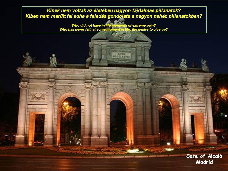 Gate of Alcalá Madrid Kinek nem voltak az életében nagyon fájdalmas pillanatok.
