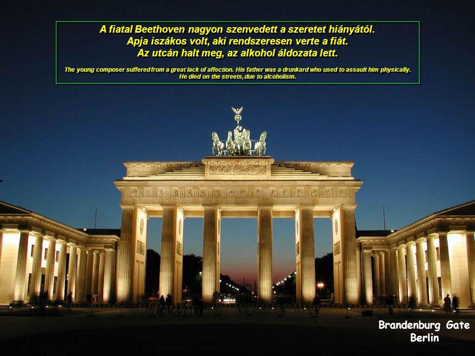 Brandenburg Gate Berlin A fiatal Beethoven nagyon szenvedett a szeretet hiányától.