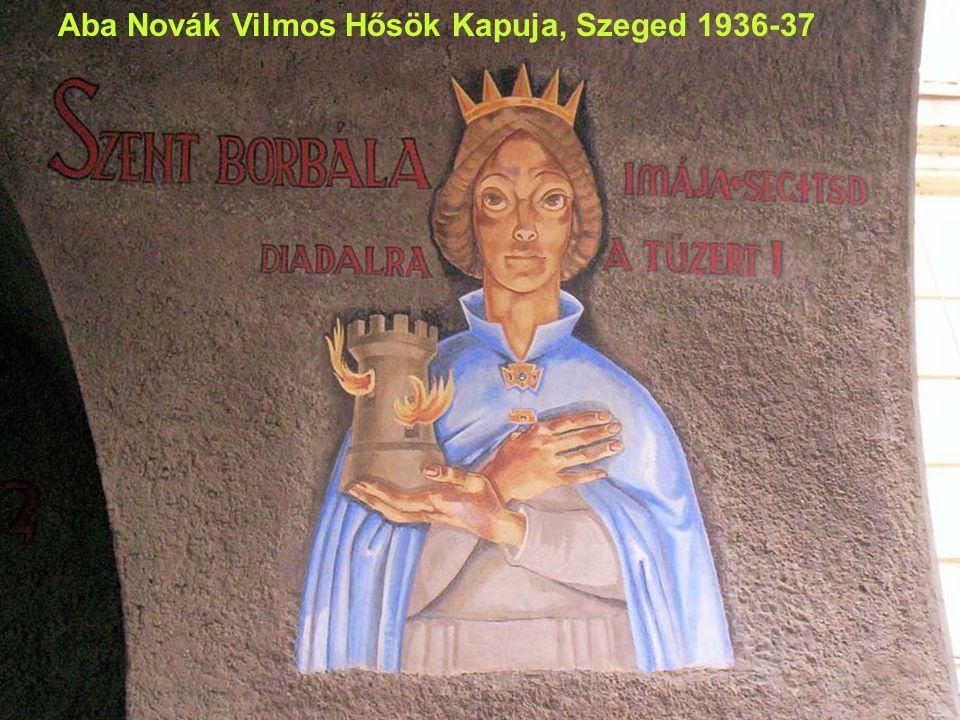 Aba Novák Vilmos Hősök Kapuja, Szeged 1936-37