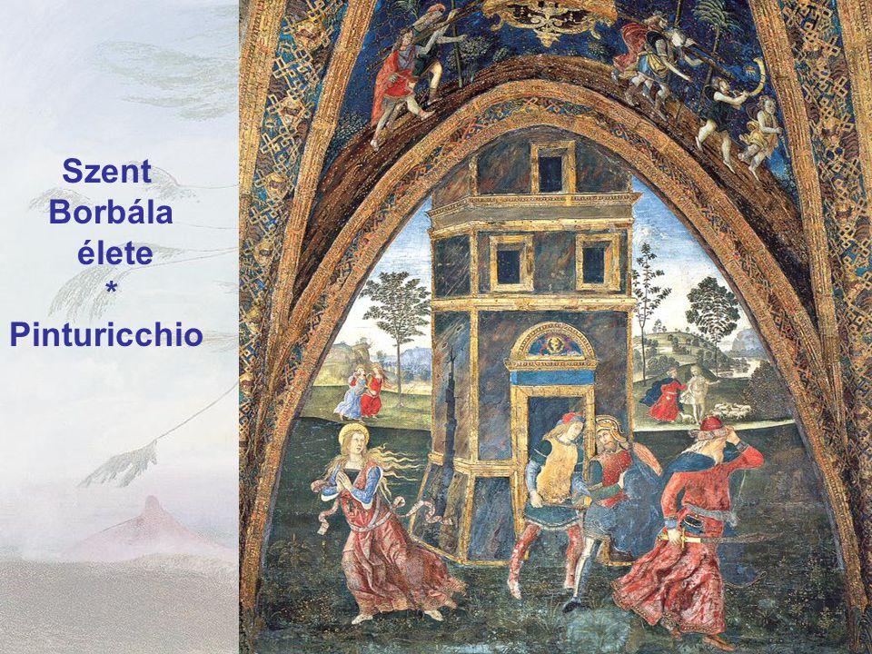 Szent Borbála élete * Pinturicchio