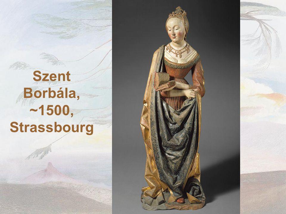 Szent Borbála, ~1500, Strassbourg