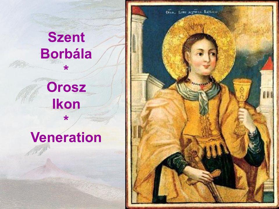 Szent Borbála * Orosz Ikon * Veneration
