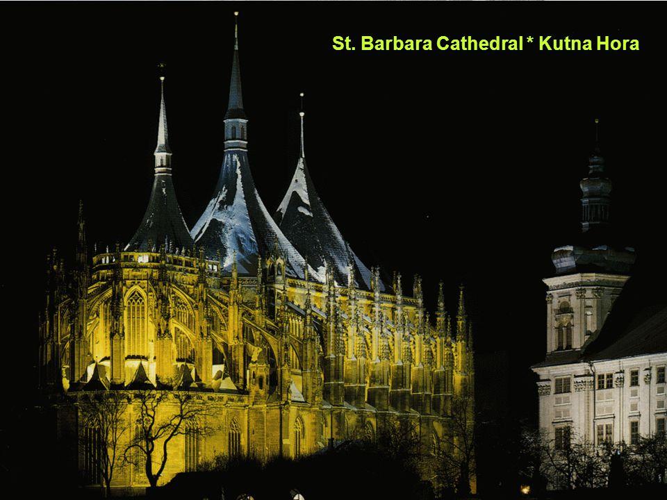 St. Barbara Cathedral * Kutna Hora
