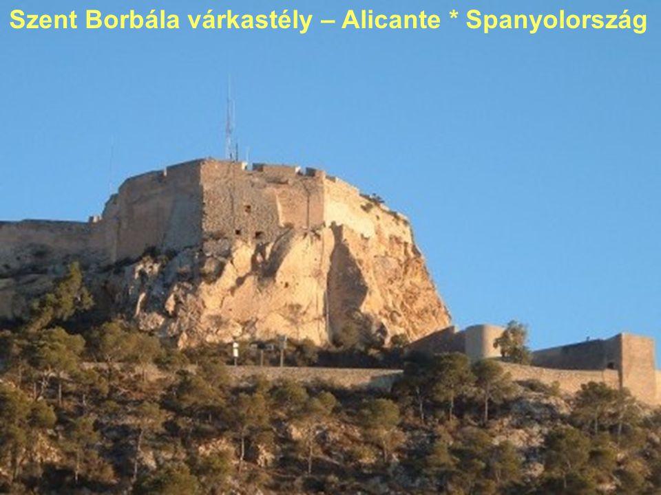 Szent Borbála várkastély – Alicante * Spanyolország