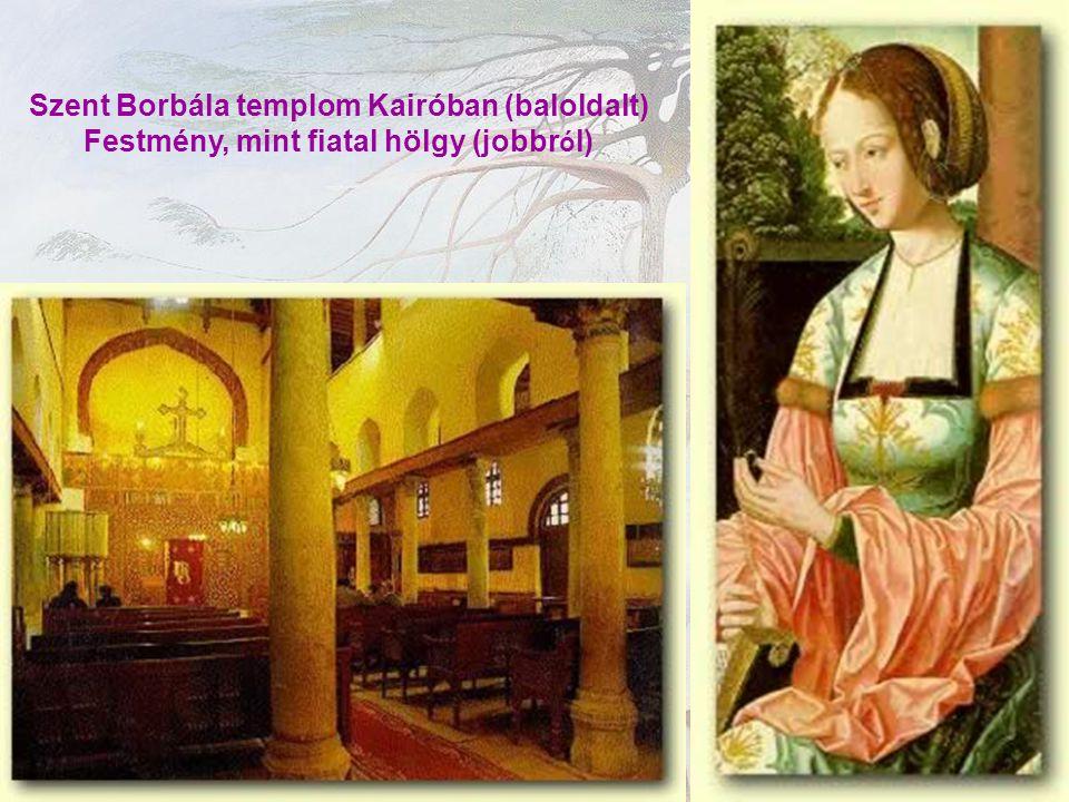 Szent Borbála templom Kairóban (baloldalt) Festmény, mint fiatal hölgy (jobbr ó l)