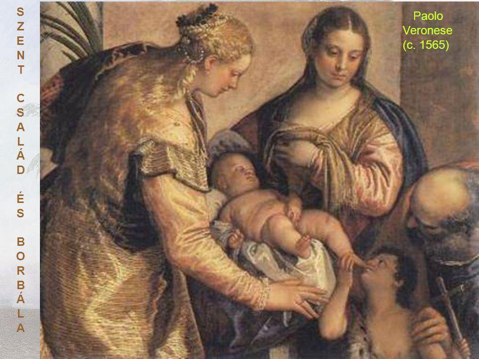 SZENTCSALÁDÉSBORBÁLASZENTCSALÁDÉSBORBÁLA Paolo Veronese (c. 1565)
