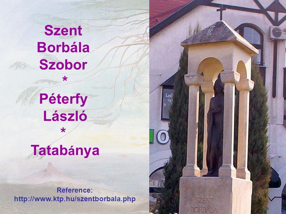 Szent Borbála Szobor * Péterfy László * Tatab á nya Reference: http://www.ktp.hu/szentborbala.php