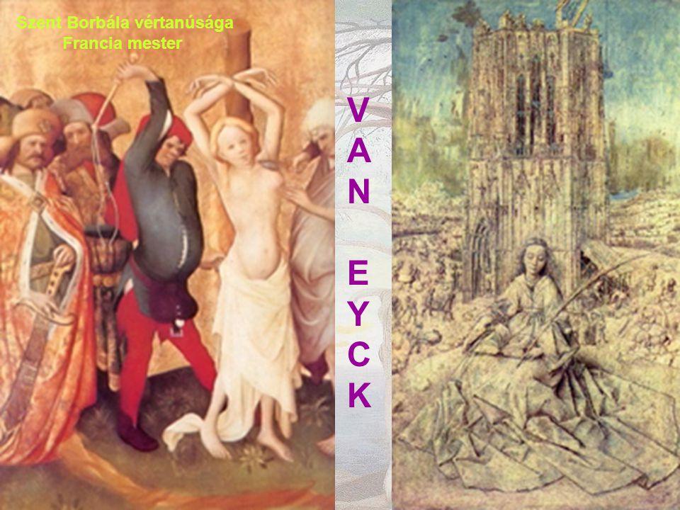 Szent Borbála vértanúsága Francia mester VANEYCKVANEYCK