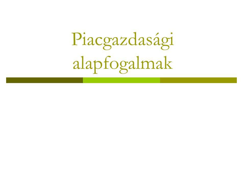 Piac  A társadalmi méretű koordináció és a modernizálódó gazdaság középpontja a PIAC.