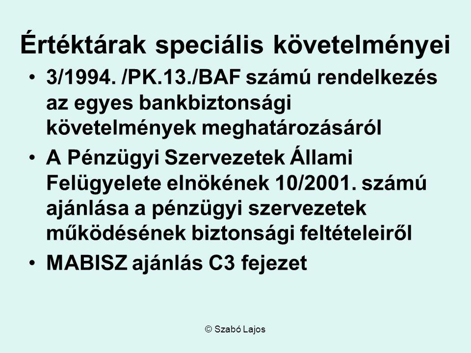© Szabó Lajos Értéktárak speciális követelményei 3/1994. /PK.13./BAF számú rendelkezés az egyes bankbiztonsági követelmények meghatározásáról A Pénzüg