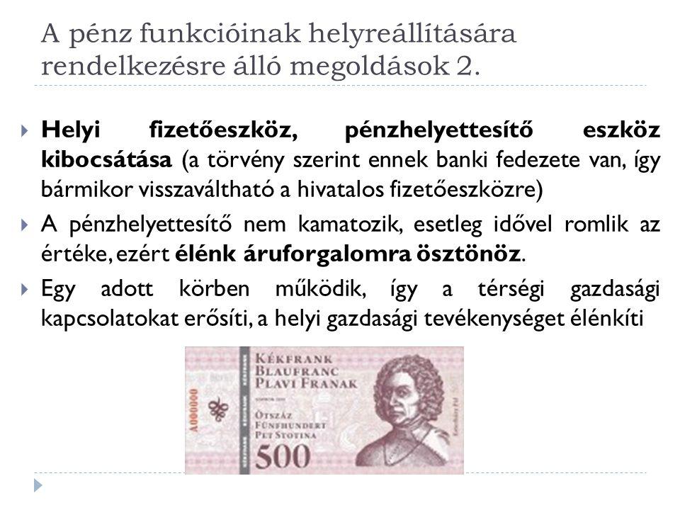 A pénz funkcióinak helyreállítására rendelkezésre álló megoldások 2.