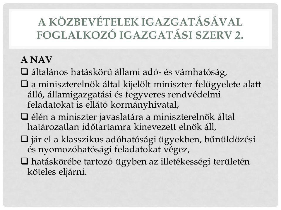 A KÖZBEVÉTELEK IGAZGATÁSÁVAL FOGLALKOZÓ IGAZGATÁSI SZERV 2.