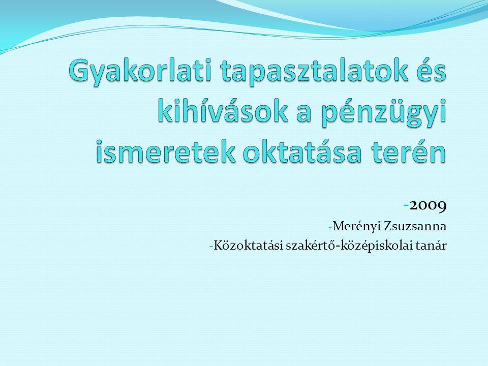 - 2009 - Merényi Zsuzsanna - Közoktatási szakértő-középiskolai tanár