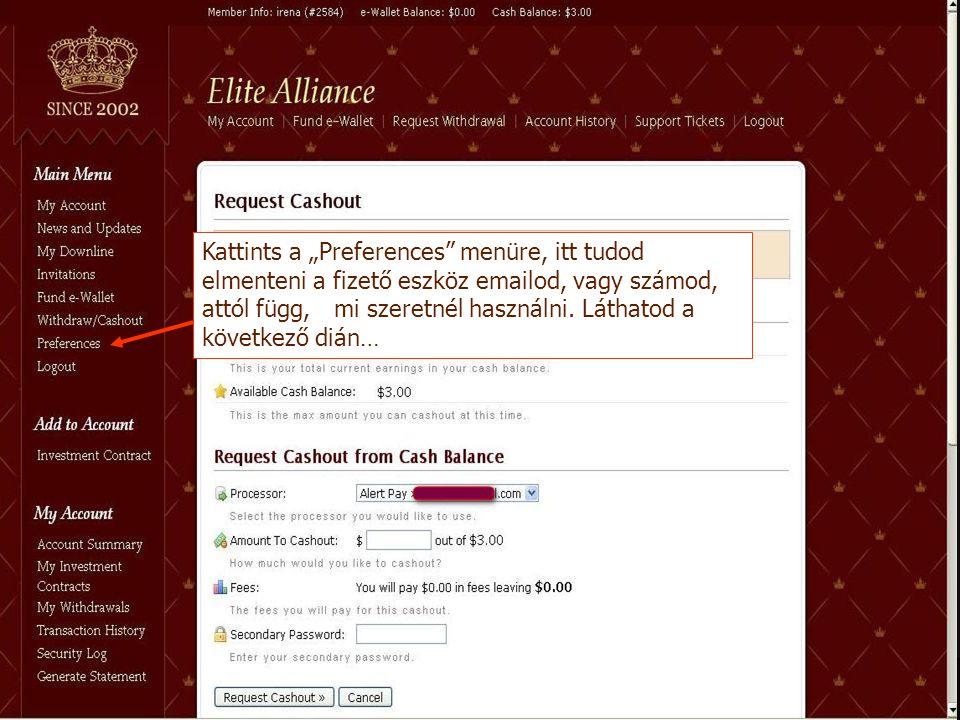 """Kattints a """"Preferences"""" menüre, itt tudod elmenteni a fizető eszköz emailod, vagy számod, attól függ, mi szeretnél használni. Láthatod a következő di"""