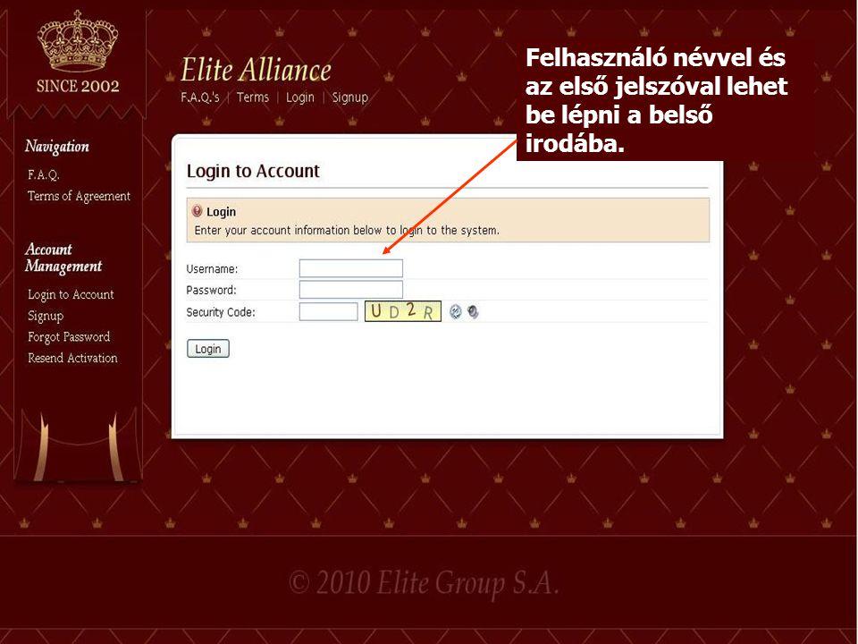 Felhasználó névvel és az első jelszóval lehet be lépni a belső irodába.