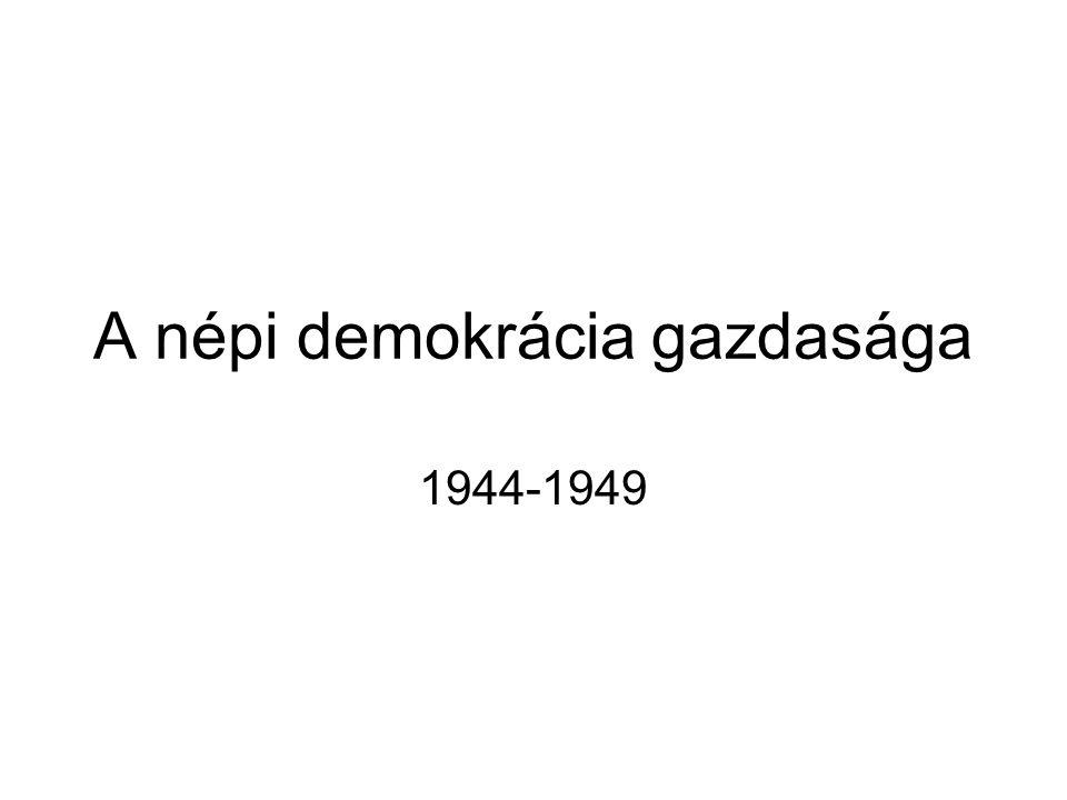 A népi demokrácia gazdasága 1944-1949