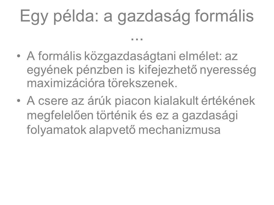 Egy példa: a gazdaság formális...