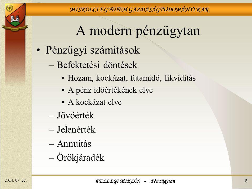 MISKOLCI EGYETEM GAZDASÁGTUDOMÁNYI KAR 2014.07. 08.