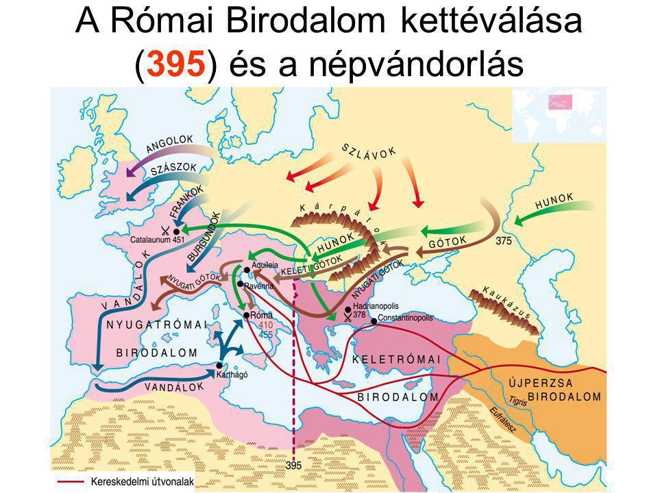 A Római Birodalom kettéválása (395) és a népvándorlás