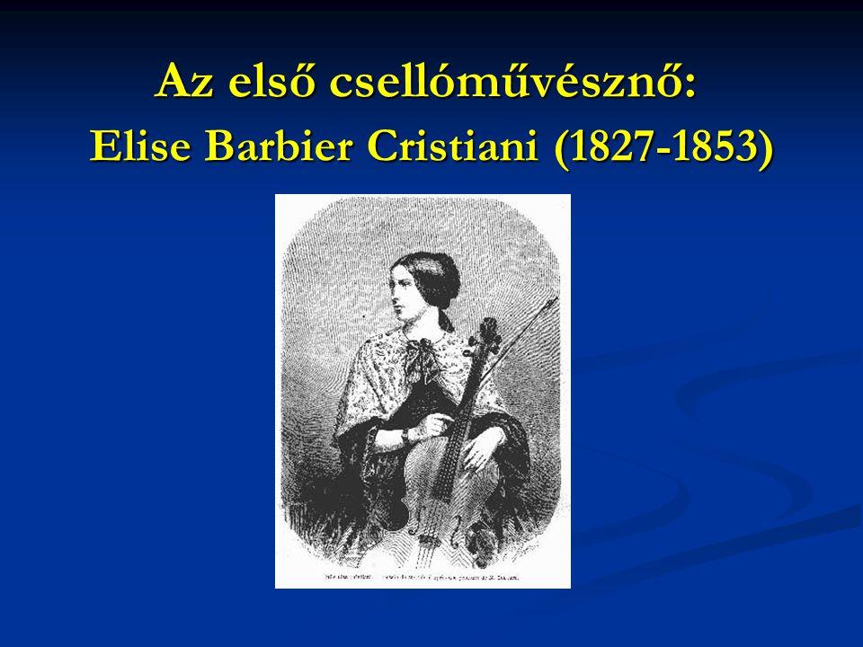 Az első csellóművésznő: Elise Barbier Cristiani (1827-1853)