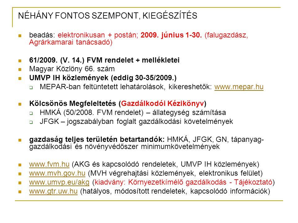 NÉHÁNY FONTOS SZEMPONT, KIEGÉSZÍTÉS beadás: elektronikusan + postán; 2009. június 1-30. (falugazdász, Agrárkamarai tanácsadó) 61/2009. (V. 14.) FVM re