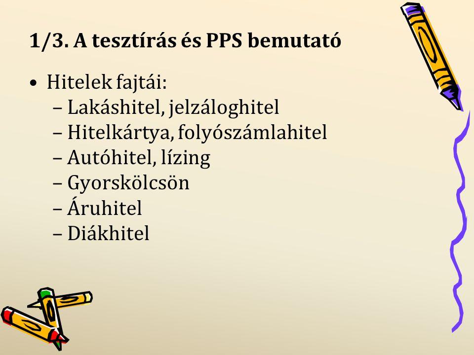 1/4.A tesztírás és PPS bemutató Hitelajánlat kérése több banktól.