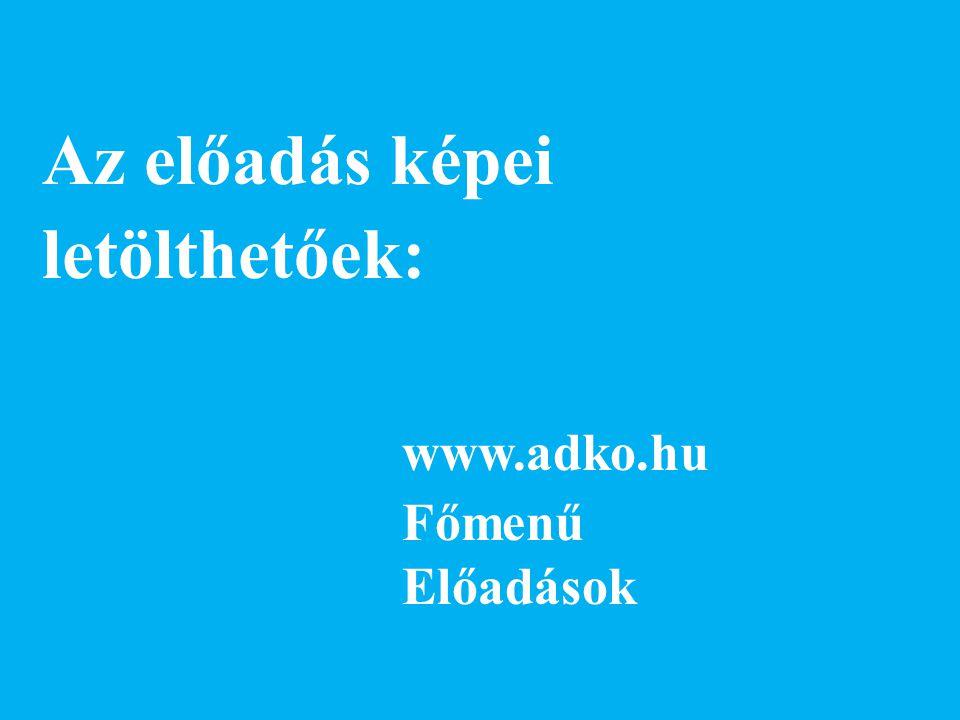 Az előadás képei letölthetőek: www.adko.hu Főmenű Előadások