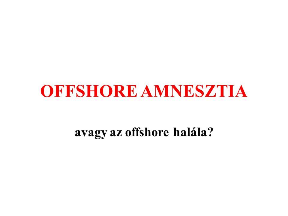 OFFSHORE AMNESZTIA avagy az offshore halála?