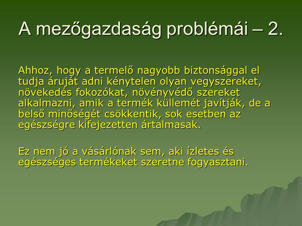 A mezőgazdaság problémái – 2.