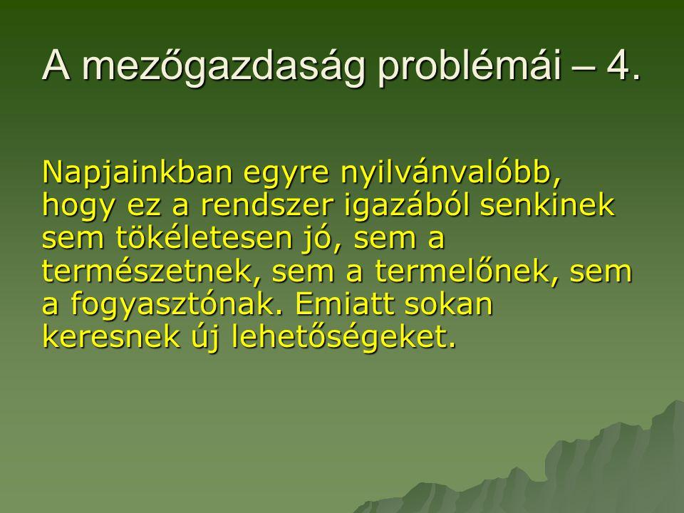 A mezőgazdaság problémái – 4.