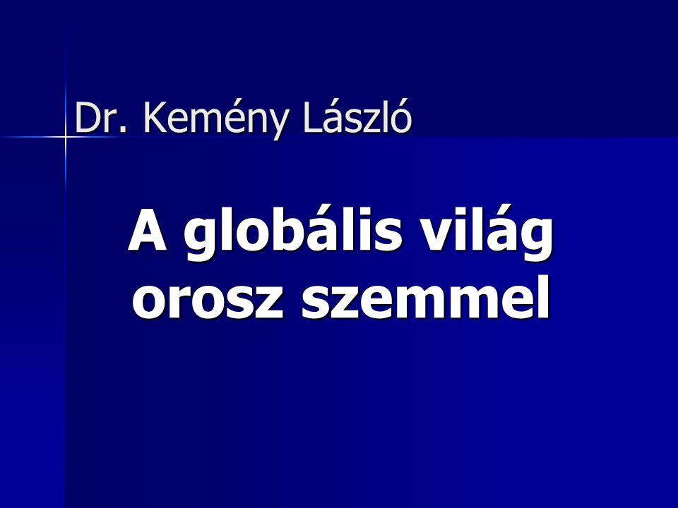 Dr. Kemény László A globális világ orosz szemmel