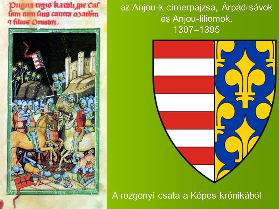 az Anjou-k címerpajzsa, Árpád-sávok és Anjou-liliomok, 1307–1395 A rozgonyi csata a Képes krónikából