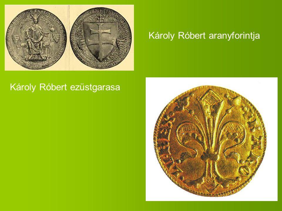 Károly Róbert ezüstgarasa Károly Róbert aranyforintja