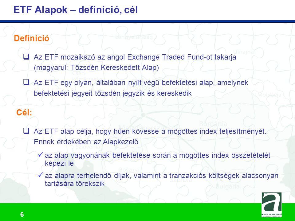 7 ETF Alapok a világ tőzsdéin  1987: Toronto Stock Exchange Index Participations (TIPs), az első ETF  1993: SPDR, az első ETF az AMEX-en  2000: az első ETF kibocsátás Európában  2006.