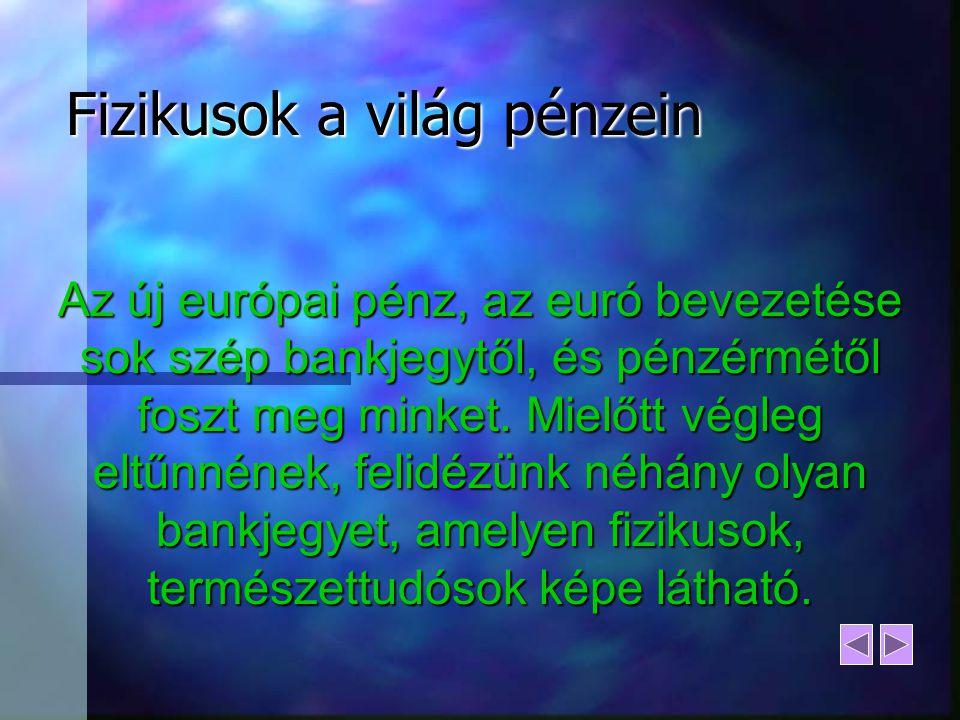 Fizikusok a világ pénzein Nikola Tesla Nikola Tesla (1856-1943) Horvátországban született, majd az Egyesült Államokba emigrált.