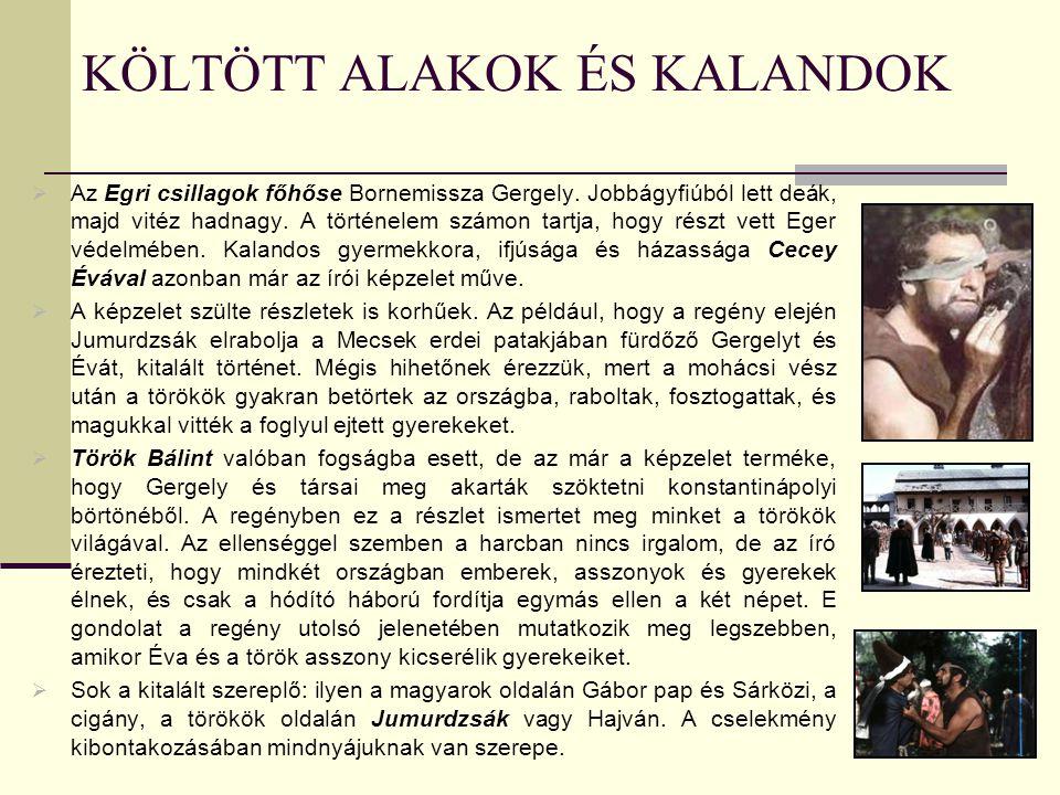 Az Egri csillagok rövid története A történet a török hódoltság idején játszódik, a 16.