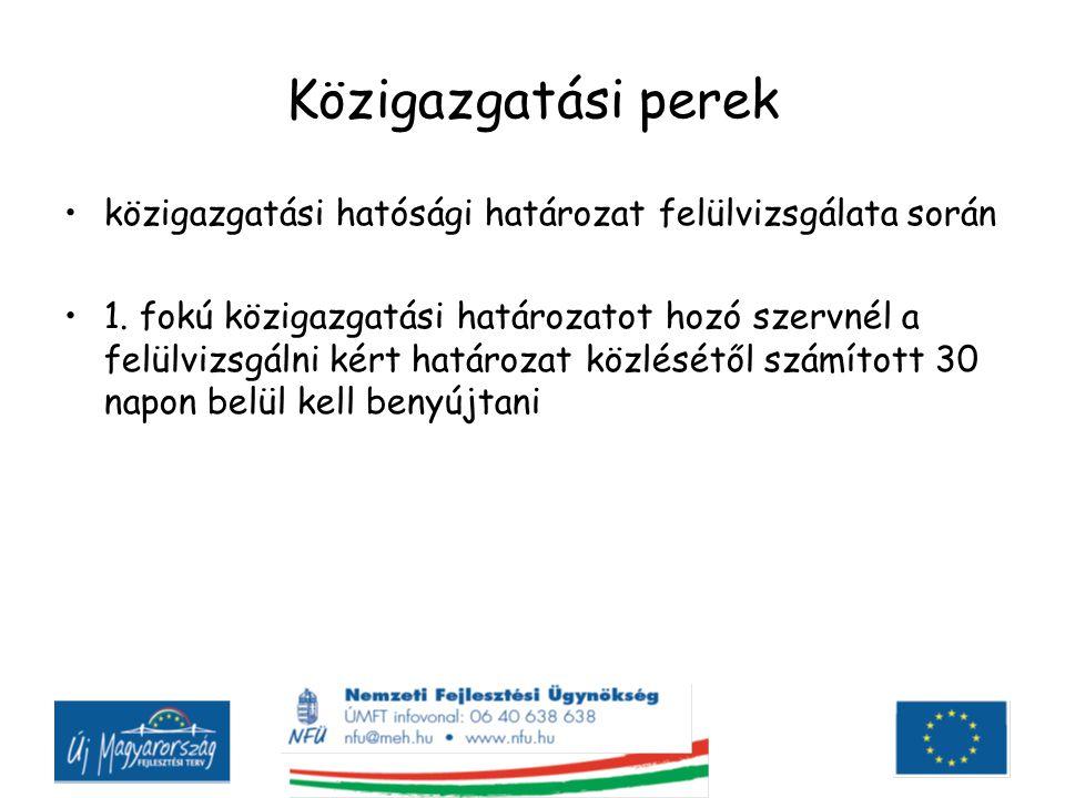 Közigazgatási perek közigazgatási hatósági határozat felülvizsgálata során 1. fokú közigazgatási határozatot hozó szervnél a felülvizsgálni kért határ