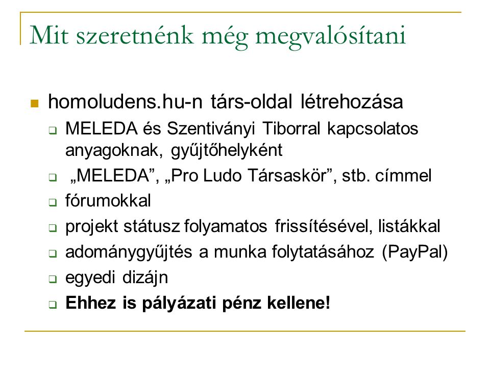 """Mit szeretnénk még megvalósítani homoludens.hu-n társ-oldal létrehozása  MELEDA és Szentiványi Tiborral kapcsolatos anyagoknak, gyűjtőhelyként  """"MEL"""