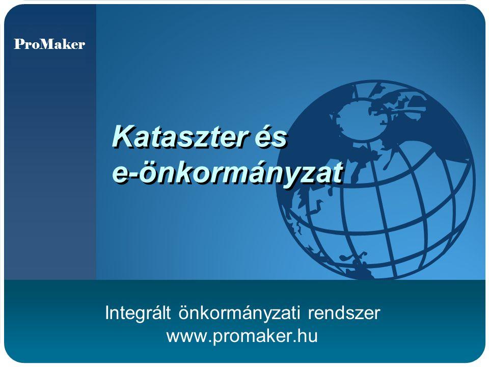 Company LOGO Kataszter és e-önkormányzat Integrált önkormányzati rendszer www.promaker.hu