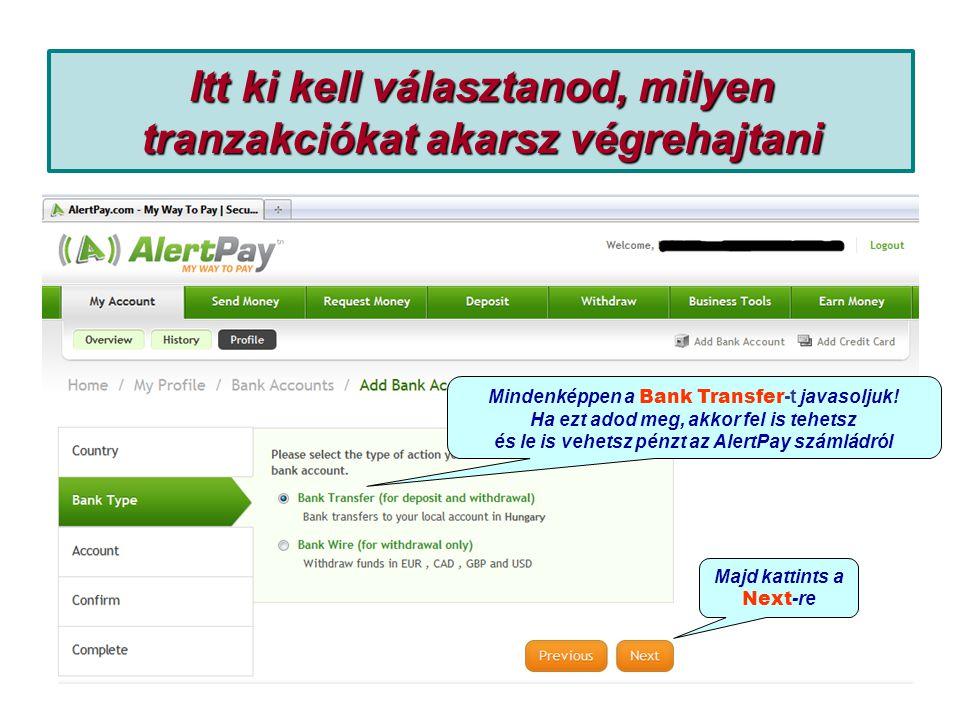 Itt ki kell választanod, milyen tranzakciókat akarsz végrehajtani Mindenképpen a Bank Transfer -t javasoljuk.