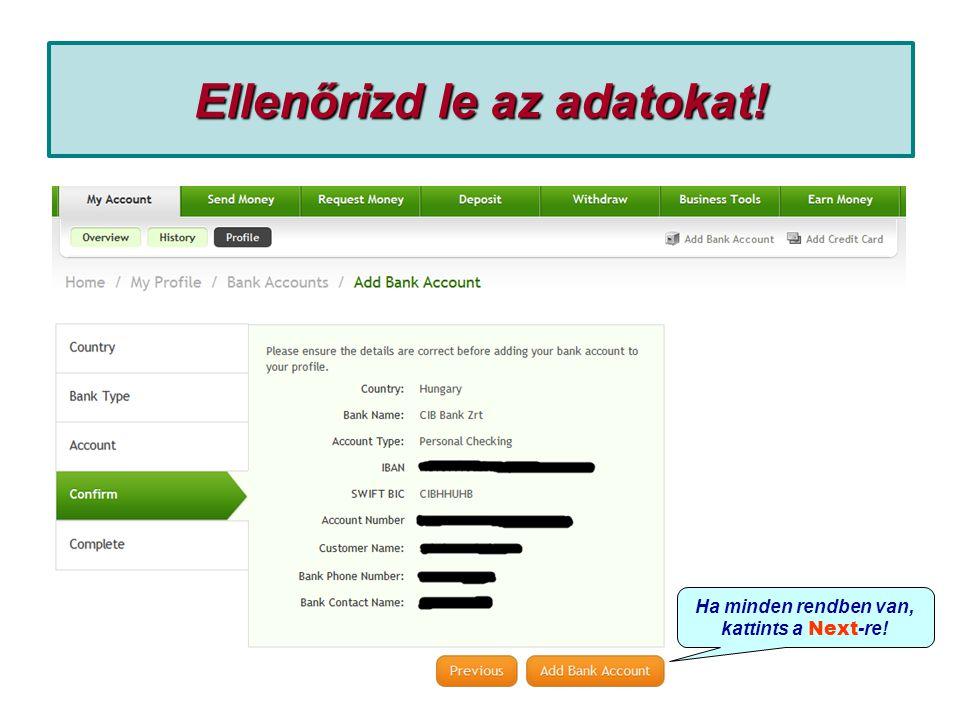 A bankszámla hozzáadás vége Ha ezt az oldalt és a zöld pipát látod, minden rendben, a bankszámládat sikeresen hozzárendelted az AlertPay számládhoz