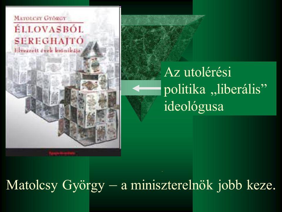 """Matolcsy György – a miniszterelnök jobb keze.. Az utolérési politika """"liberális ideológusa"""