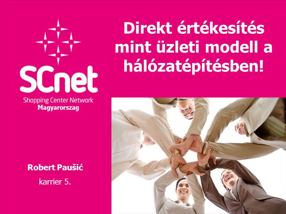 Direkt értékesítés mint üzleti modell a hálózatépítésben! Robert Paušić karrier 5.