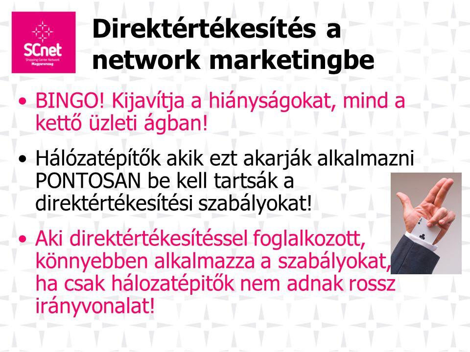 Direktértékesítés a network marketingbe BINGO! Kijavítja a hiányságokat, mind a kettő üzleti ágban! Hálózatépítők akik ezt akarják alkalmazni PONTOSAN