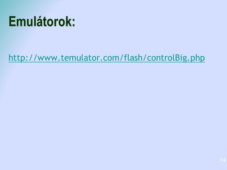 Emulátorok: http://www.temulator.com/flash/controlBig.php 14