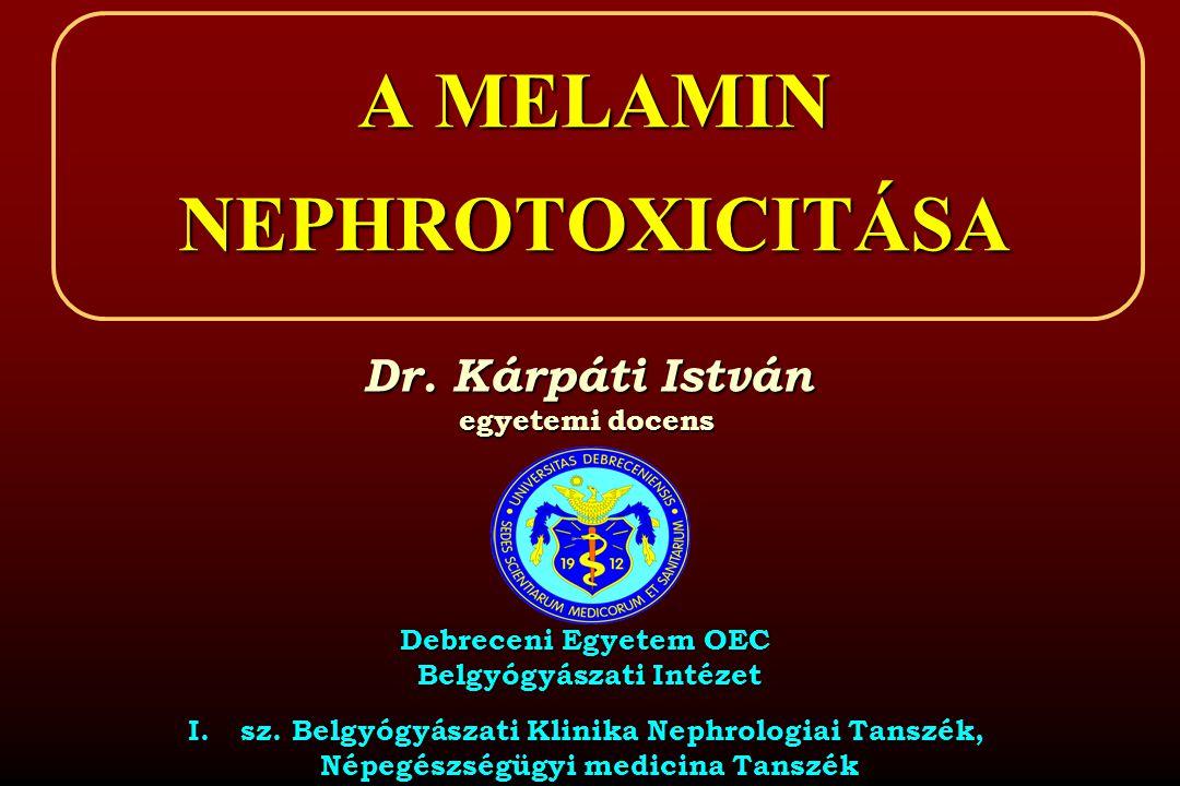 A MELAMIN NEPHROTOXICITÁSA Dr.