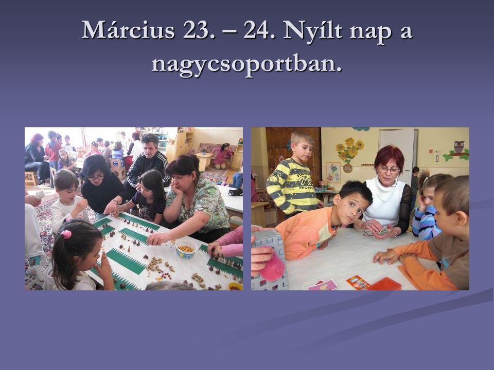 Március 23. – 24. Nyílt nap a nagycsoportban.