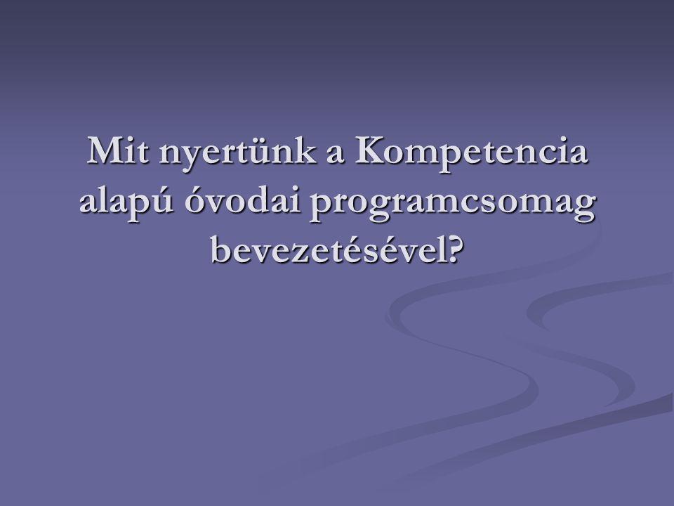 Mit nyertünk a Kompetencia alapú óvodai programcsomag bevezetésével?