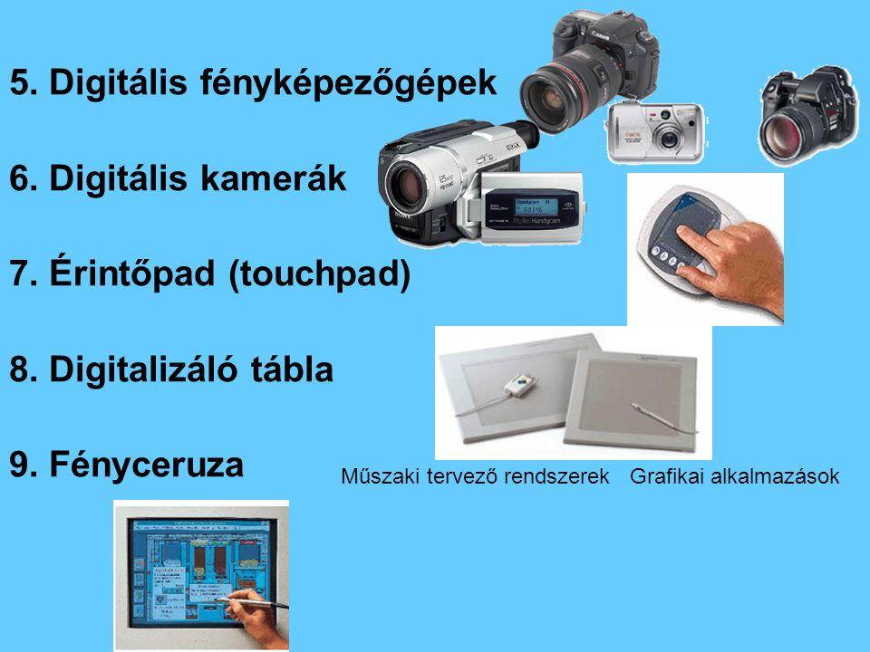 5.Digitális fényképezőgépek 6. Digitális kamerák 7.